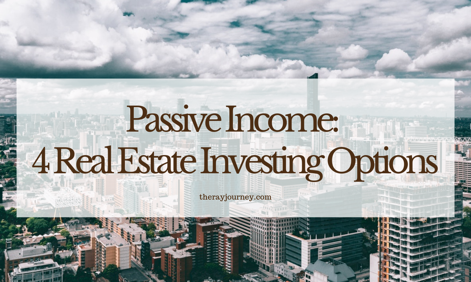 Passive Income And 4 Real Estate Investing Options