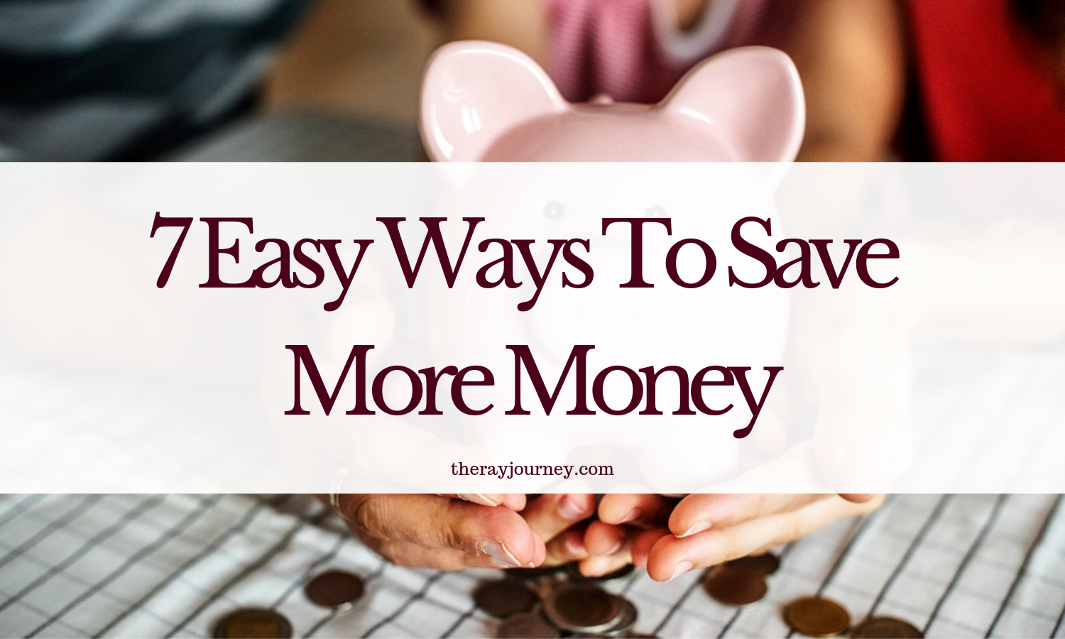 7 Easy Ways To Save More Money