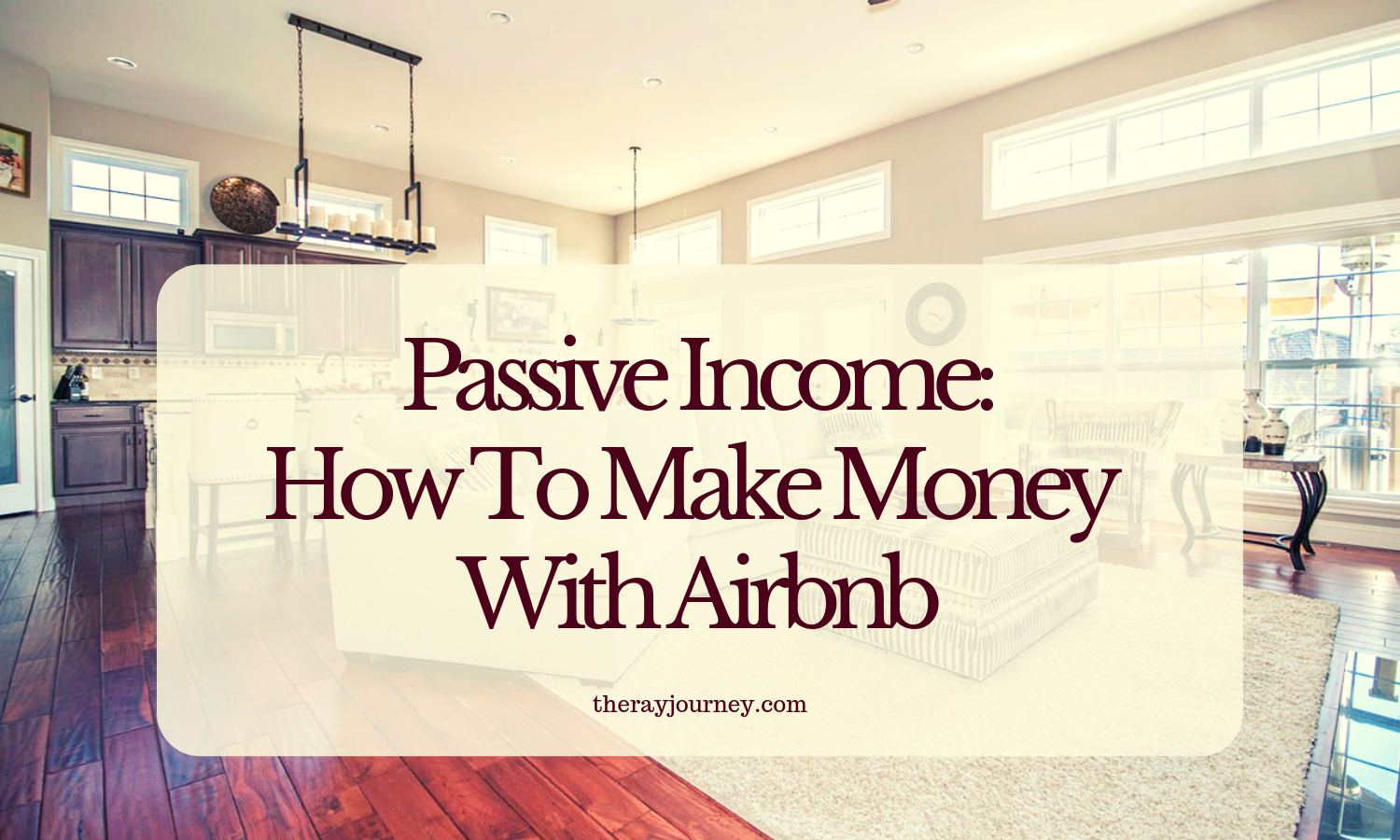 Passive income how to make money with airbnb photo by Sarah J