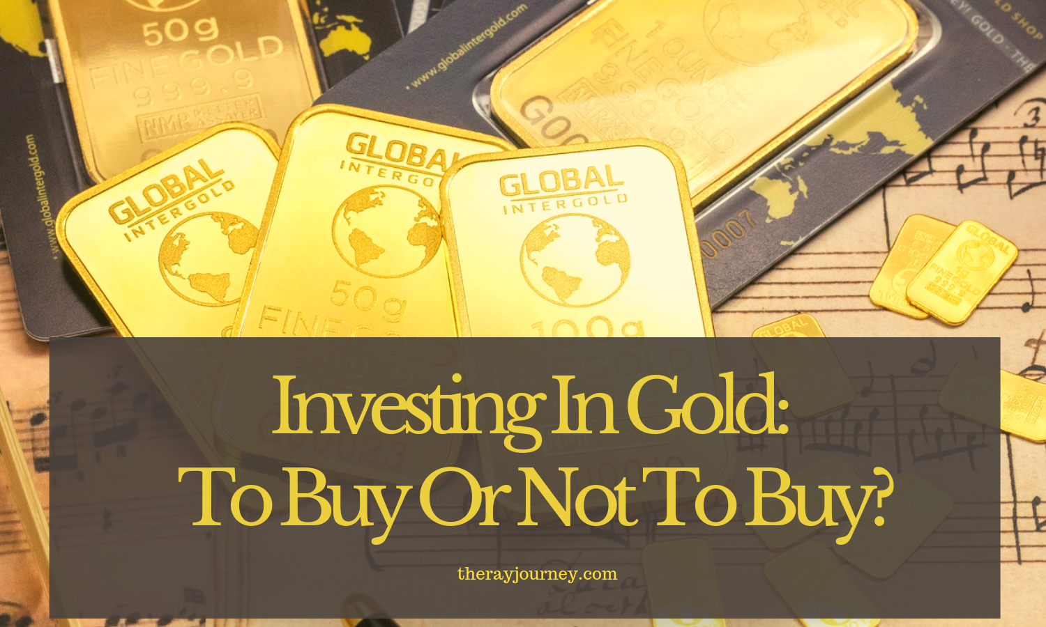Investing In Gold In 2019: To Buy Or Not To Buy?