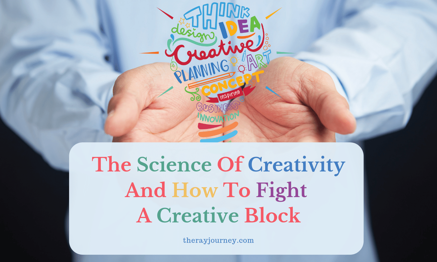 The Science Of Creativity And How To Fight A Creative Block