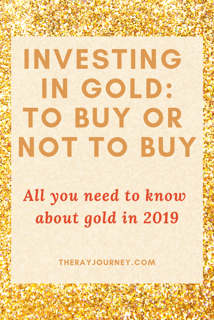 investing in gold in 2019 to buy or not to buy, on pinterest