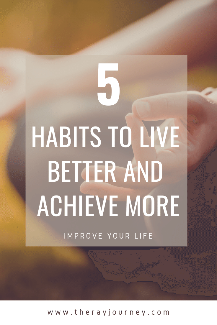 5 habits to live better and achieve more, on pinterest.