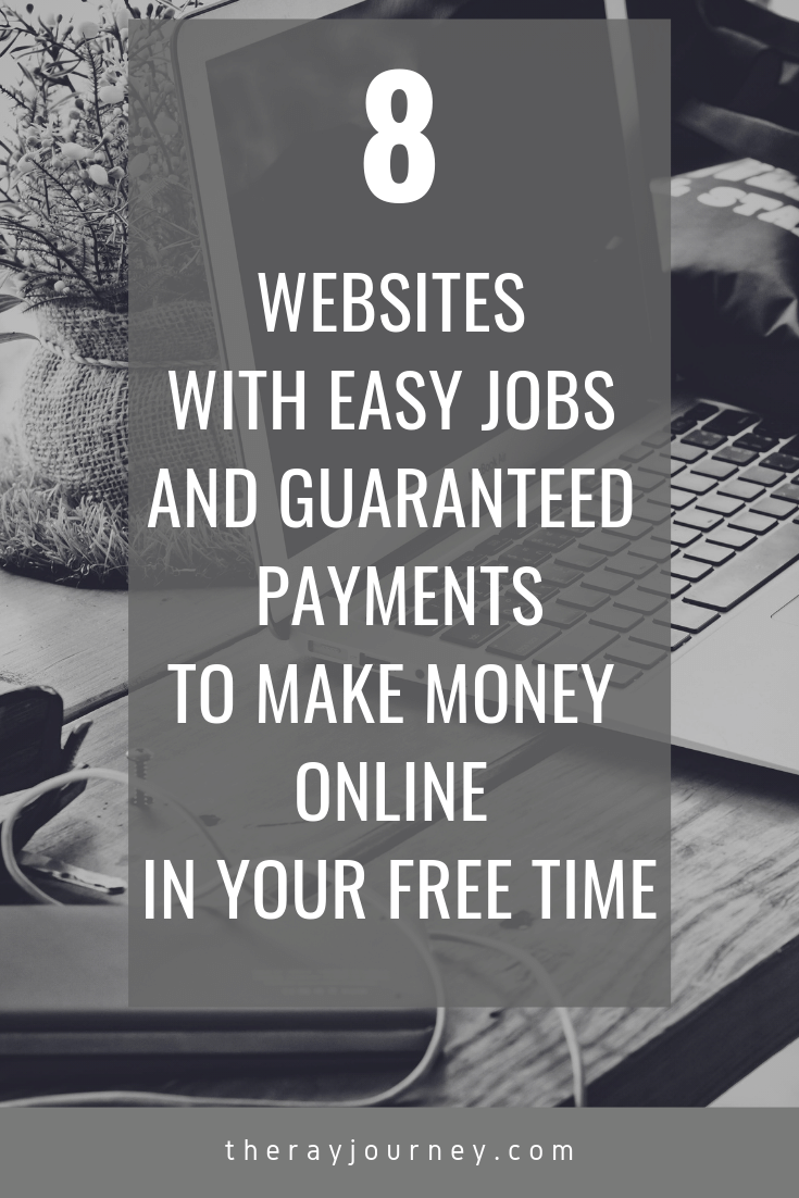 8 Websites With Easy Jobs And Guaranteed Payments To Make Money Online In Your Free Time. on Pinterest