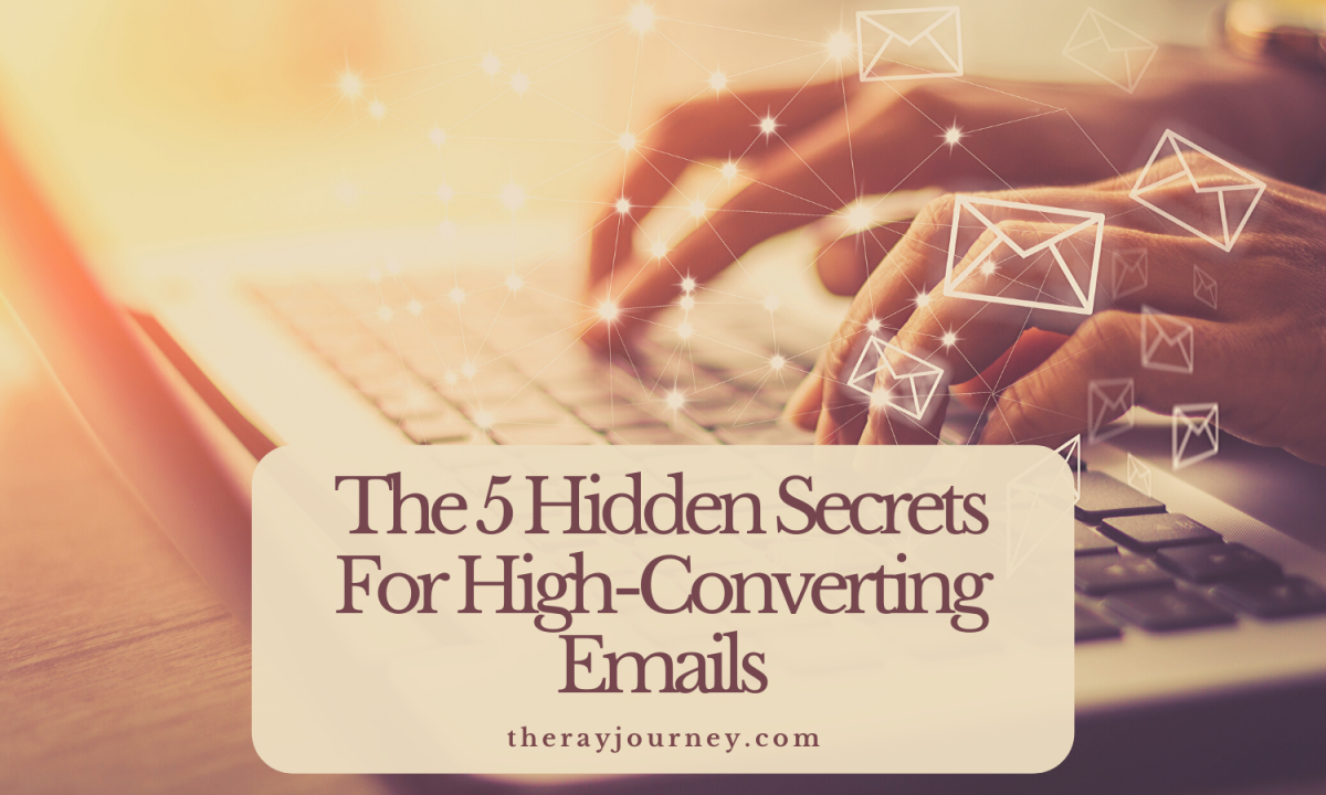 Email Marketing: The 5 Hidden Secrets For High-Converting Emails In 2020