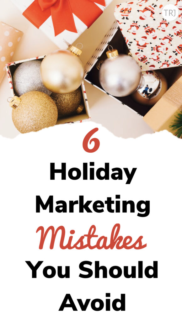 The Biggest 6 Holiday Marketing Mistakes You Should Avoid