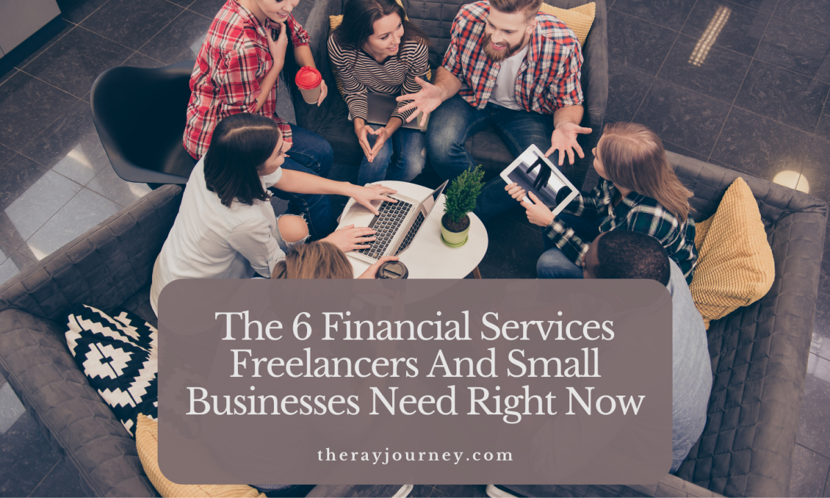 The 6 Financial Services Freelancers And Small Businesses Need Right Now