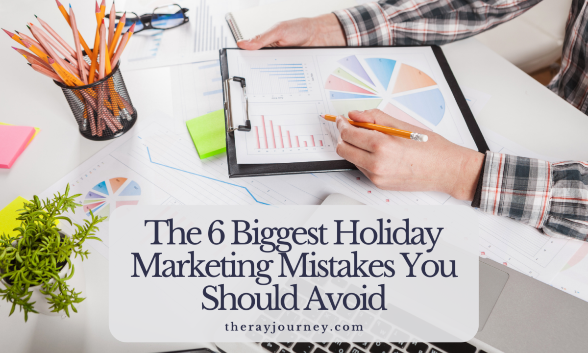 The 6 Biggest Holiday Marketing Mistakes You Should Avoid