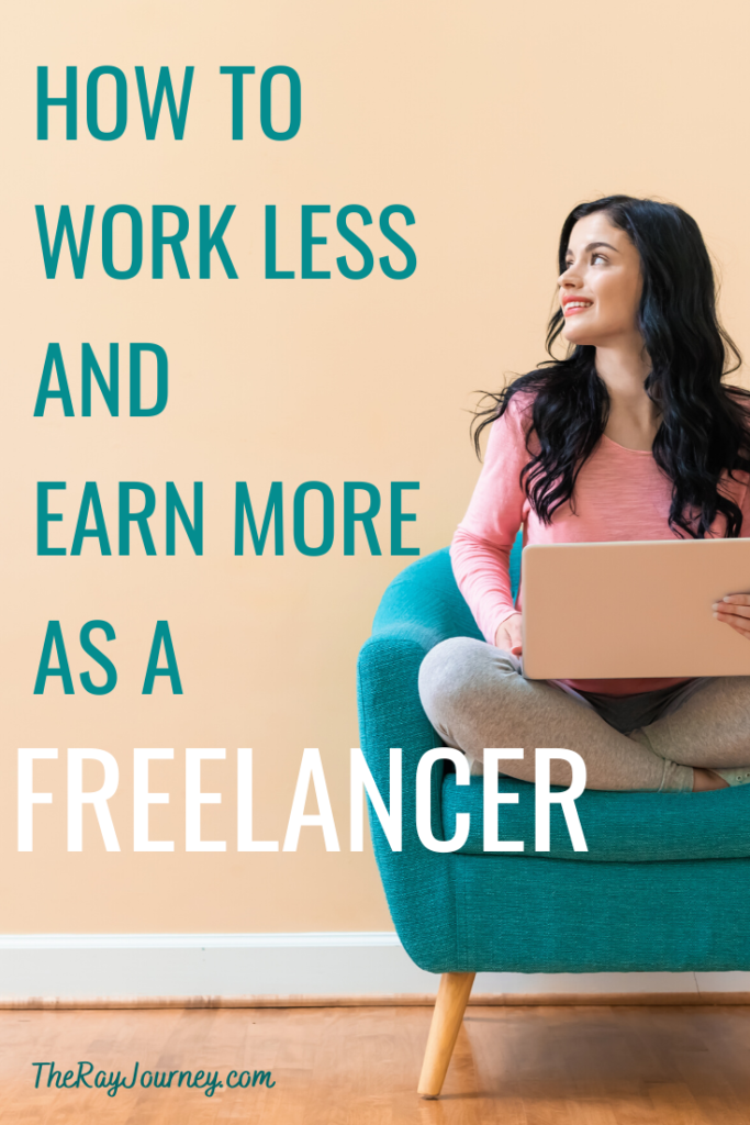 increase your income as a freelancer. 6 Steps To Start A Successful Freelancing Career (Plus How To Work Less And Earn More As A Freelancer)